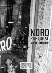 Vincent Maquaire - Nord Portugal - Obriart